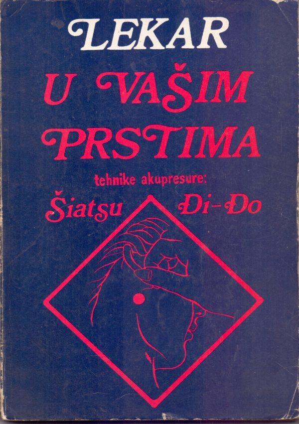 Lekar u vašim prstima Fikreta Delić, Jelisaveta Milošević, Miobor Stošić meki uvez