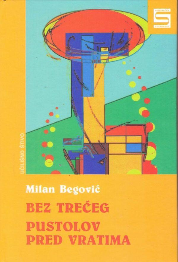 Bez trećeg / Pustolov pred vratima Begović Milan tvrdi uvez
