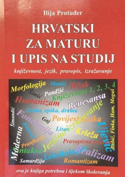 Hrvatski za maturu i upis na studij Ilija Protuđer meki uvez