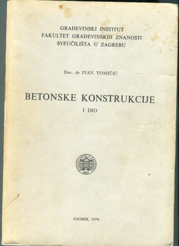 Betonske konstrukcije I dio Ivan Tomičić meki uvez