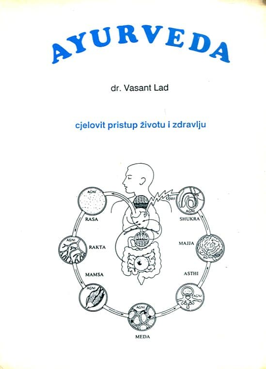 Vasant Lad - Ayurveda - Cjelovit pristup životu i zdravlju