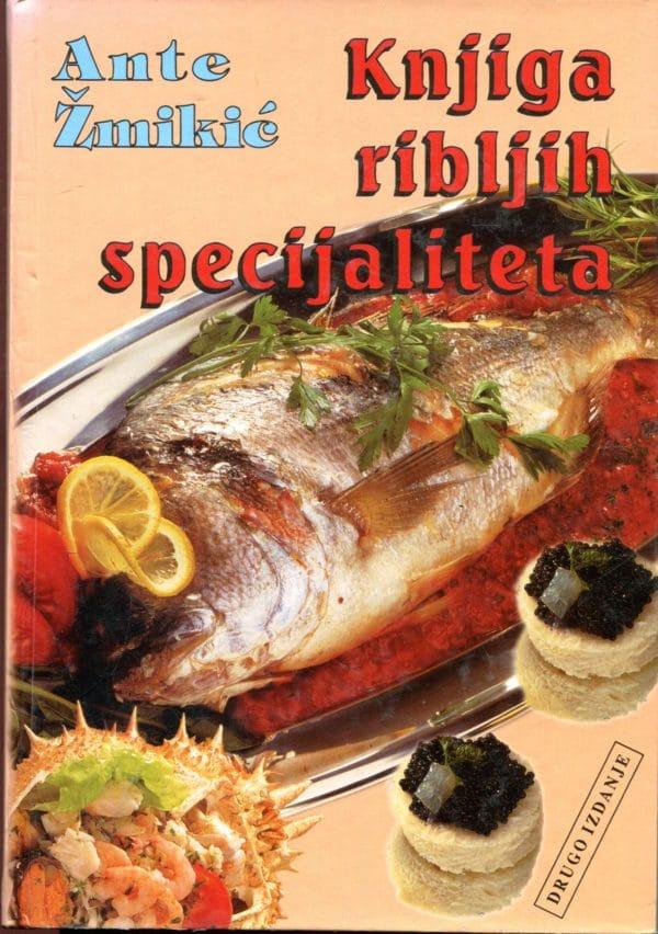 Knjiga ribljih specijaliteta Ante Žmikić tvrdi uvez
