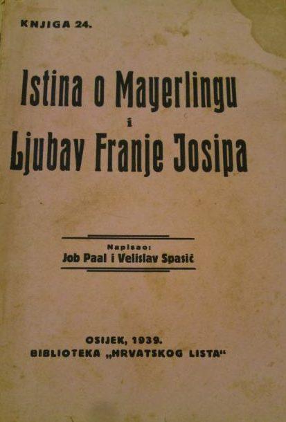 Istina o mayerlingu i ljubav franje josipa Paal Job, Velislav Spasić tvrdi uvez