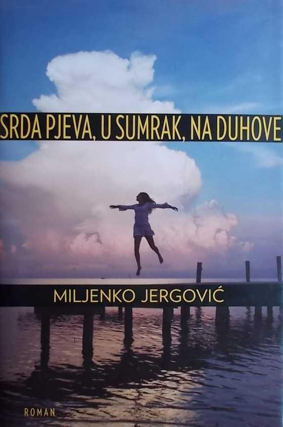 Srda pjeva, u sumrak, na duhove Jergović Miljenko tvrdi uvez