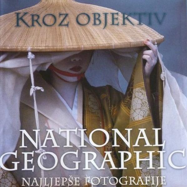 Kroz objektiv - National geographic - Najljepše fotografije Robert Mlinarec uredio tvrdi uvez