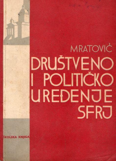 Društveno i političko uređenje SFRJ Veljko Mratović meki uvez