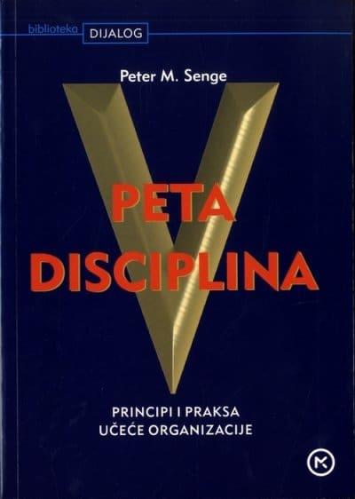 Peta disciplina - principi i praksa učeće organizacije Peter M. Senge tvrdi uvez