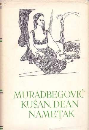 108. Muradbegović, Kušan, Dean, Nametak - Pripovijetke, drama, zapisi