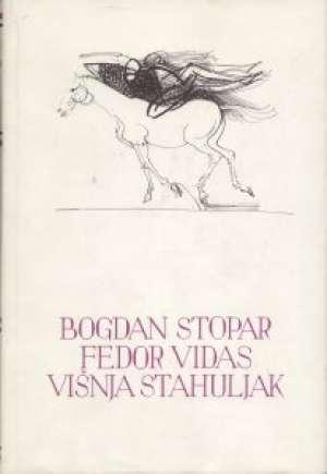 154. Bogdan Stopar, Fedor Vidas, Višnja Stahuljak 154. Bogdan Stopar, Fedor Vidas, Višnja Stahuljak tvrdi uvez