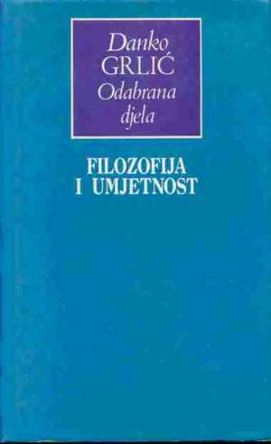 Filozofija i umjetnost Danko Grlić tvrdi uvez
