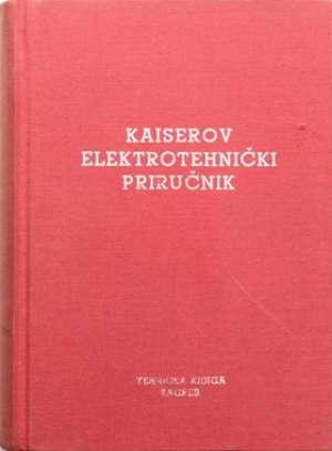 Dragutin Kaiser - Kaiserov elektrotehnički priručnik
