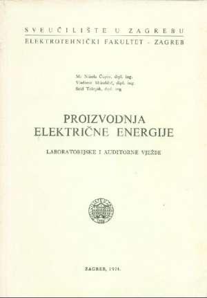 Proizvodnja električne energije - laboratorijske i auditorne vježbe Nikola Čupin, Vladimir Mikuličić, Seid Tešnjak meki uvez