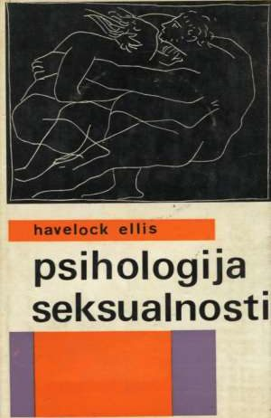 Havelock Ellis - Psihologija seksualnosti