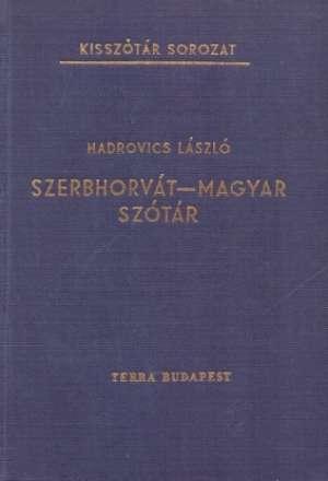 Szerbhorvat - magyar szotar - kisszotar sorozat Hadrovics Laszlo tvrdi uvez