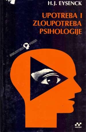 Upotreba i zloupotreba psihologije H. J. Eysenck tvrdi uvez