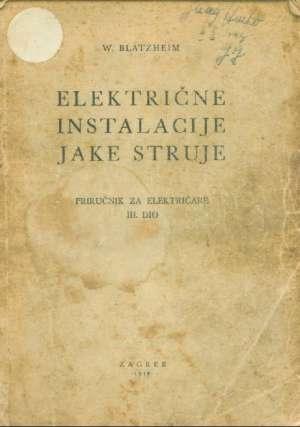 Električne instalacije jake struje - priručnik za električare III. dio W. Blatzheim meki uvez