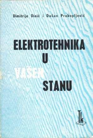 Elektrotehnika u vašem stanu Dimitrije Dinić, Dušan Prokopljević meki uvez