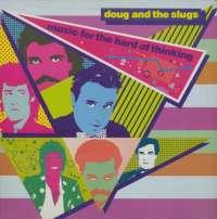 Gramofonska ploča Doug And The Slugs Music For The Hard Of Thinking KKL1-0480, stanje ploče je 10/10
