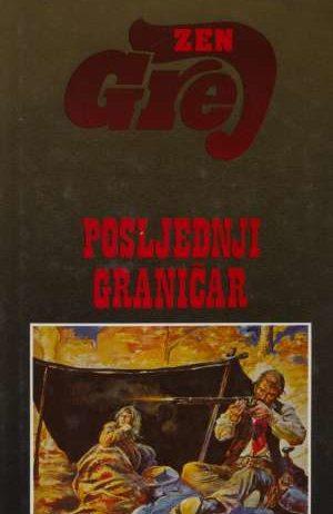 Grey Zane - Posljednji graničar