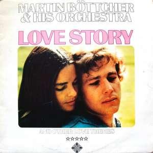 Gramofonska ploča Martin Böttcher & His Orchestra Love Story And Other Love Themes SLE 14690-P, stanje ploče je 8/10