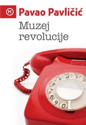 Pavličić Pavao - Muzej revolucije