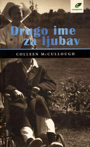 McCullough Colleen - Drugo ime za ljubav