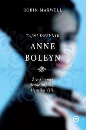 Tajni dnevnik Anne Boleyn Maxwell Robin meki uvez