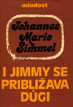 Simmel Johannes Mario - I Jimmy se približava dugi 1-2