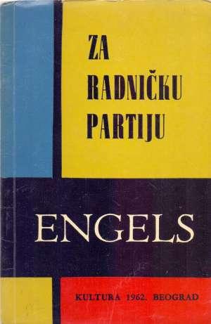 Friedrich Engels, Autor - Za radničku partiju