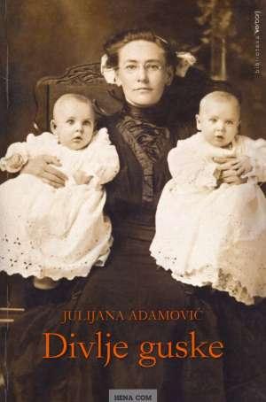 Adamović, Julijana - Divlje guske