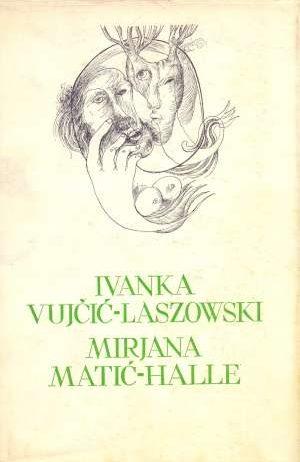 129. Ivanka Vujčić Laszowski, Mirjana Matić Halle - Izabrana djela