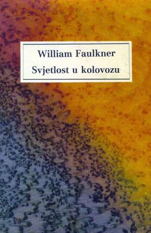 Svjetlost u kolovozu Faulkner, William tvrdi uvez