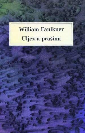 Uljez u prašinu Faulkner, William tvrdi uvez
