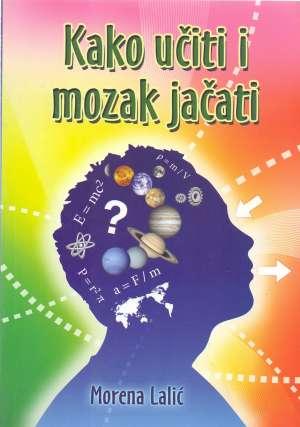 Kako učiti i mozak jačati Morena Lalić meki uvez