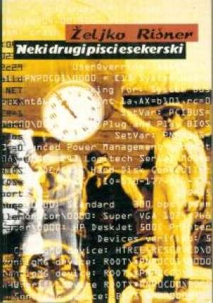 Rišner Željko, Autor - Neki drugi pisci esekerski
