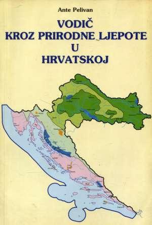 Ante Pelivan, Autor - Vodič kroz prirodne ljepote u Hrvatskoj