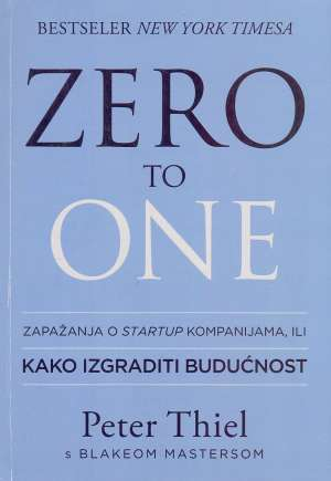 Zero to one Peter Thiel I Blake Mastersom meki uvez