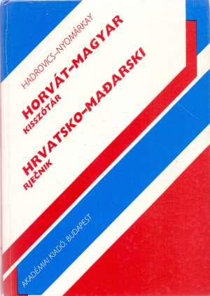 Laszlo Hadrovics I Istvan Nyomarkay, Autor - Horvat magyar kisszotar / Hrvatsko mađarski rječnik