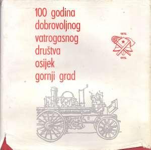 Nikola Kosanović, Uredio - 100 godina dobrovoljnog vatrogasnog društva Osijek Gornji grad