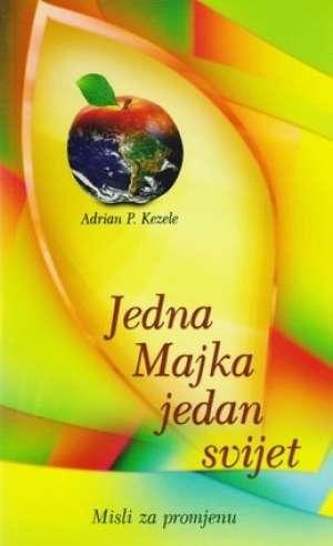 Jedna Majka jedan svijet Adrian Predrag Kezele meki uvez
