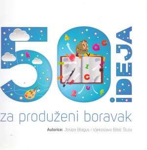 Josipa Blagus, Vjekoslava Bibić Štula, Autor - 50 ideja za produženi boravak