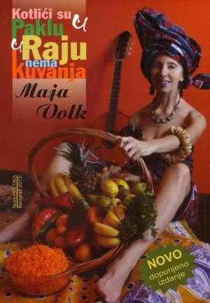 Maja Volk, Autor - Kotlići su u paklu (u raju nema kuvanja)