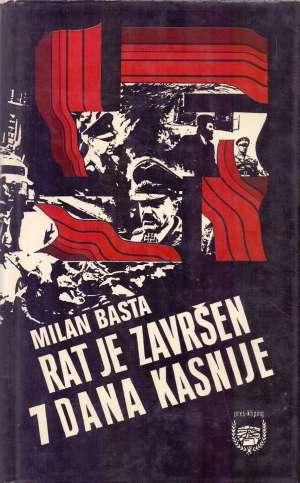 Rat je završen 7 dana kasnije Milan Basta tvrdi uvez