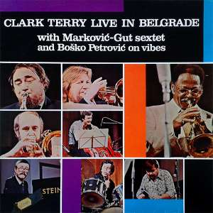 Gramofonska ploča Clark Terry With Marković-Gut Sextet And Boško Petrović Live In Belgrade 2120984, stanje ploče je 10/10