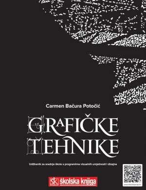 Carmen Bačura Potočić, Autor - GRAFIČKE TEHNIKE: udžbenik za srednje škole s programima vizualnih umjetnosti i dizajna