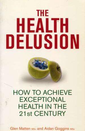 Glen Matten, Aidan Gogoins, Autor - The health delusion