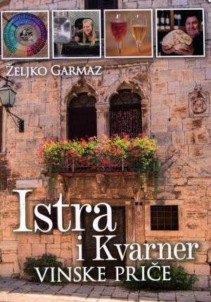 Željko Garmaz, Autor - Vinske priče - Istra i Kvarner