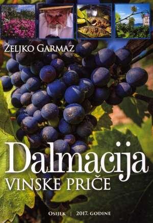 Željko Garmaz - Vinske priče - Dalmacija