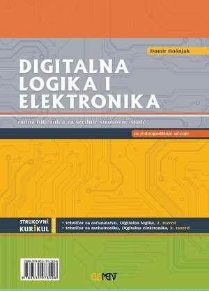 DIGITALNA LOGIKA I ELEKTRONIKA: radna bilježnica za srednje strukovne škole (za jednogodišnje učenje) autora Damir Bošnjak