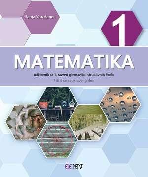 Sanja Varošanec, Autor - MATEMATIKA 1: udžbenik za 1. razred gimnazija i strukovnih škola (3 ili 4 sata nastave tjedno) (Kopiraj)